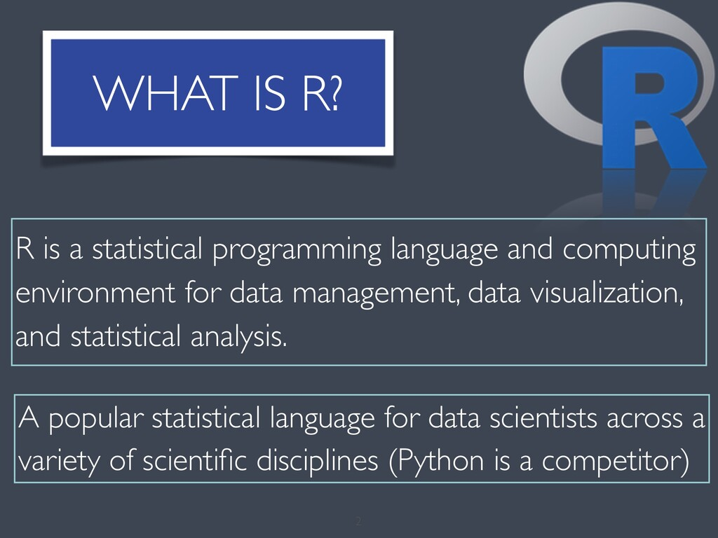 WHAT IS R? A popular statistical language for d...