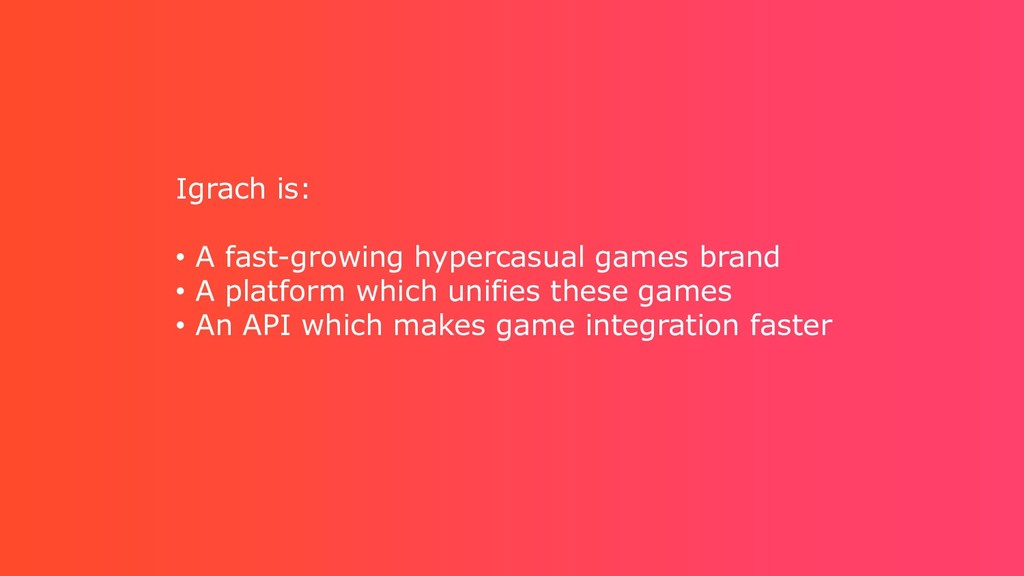 Igrach is: • A fast-growing hypercasual games b...