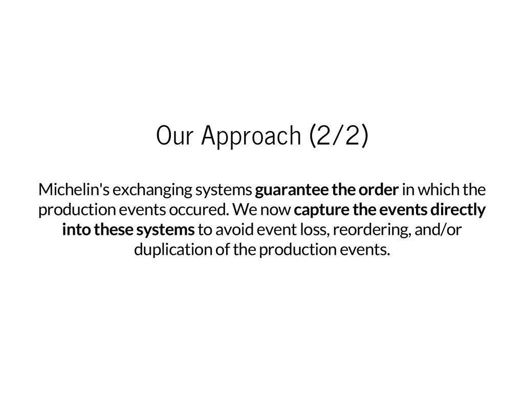 Our Approach (2/2) Michelin's exchanging system...