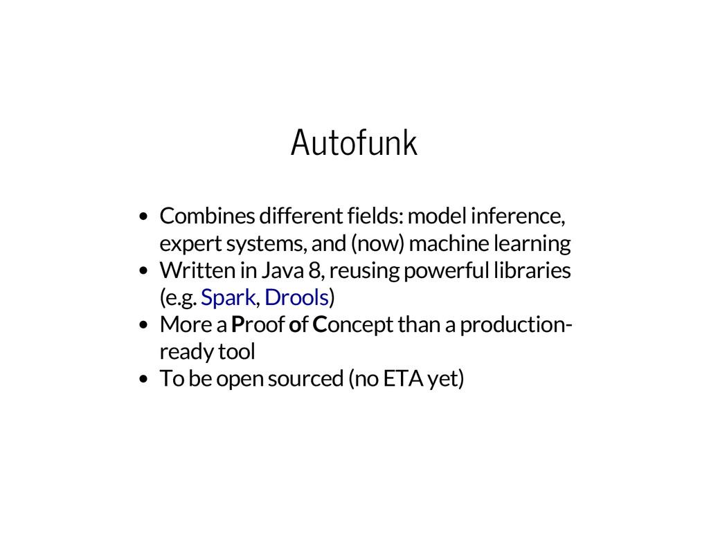 Autofunk Combines different fields: model infer...