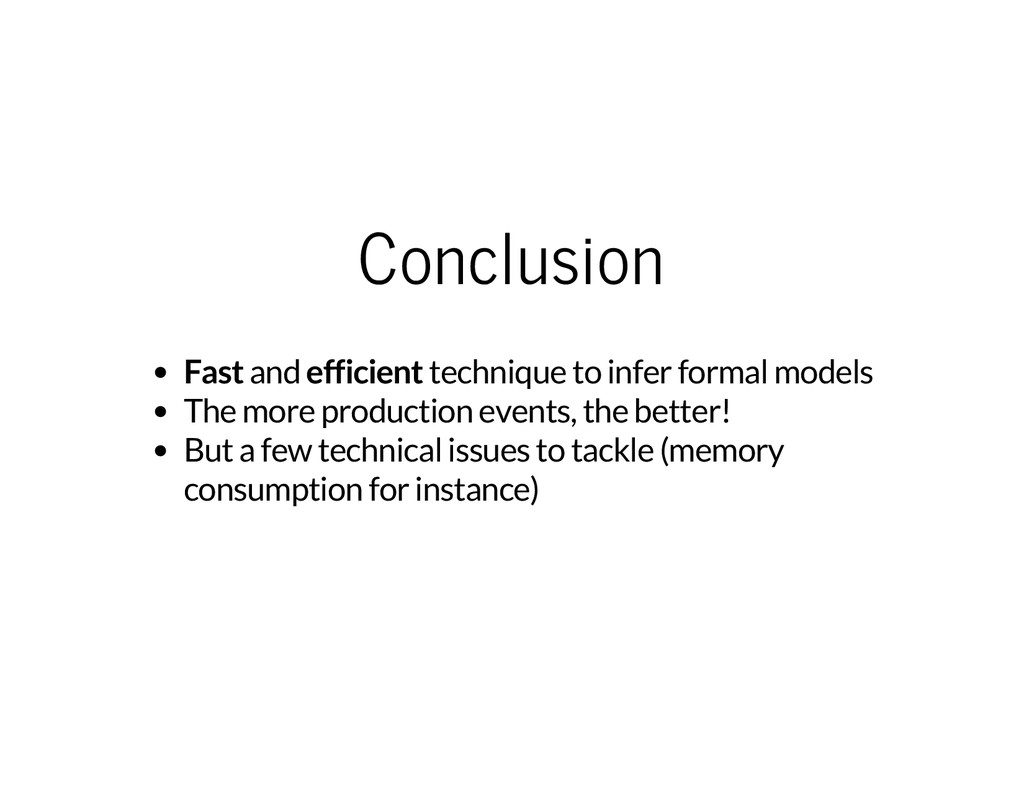 Conclusion Fast and efficient technique to infe...