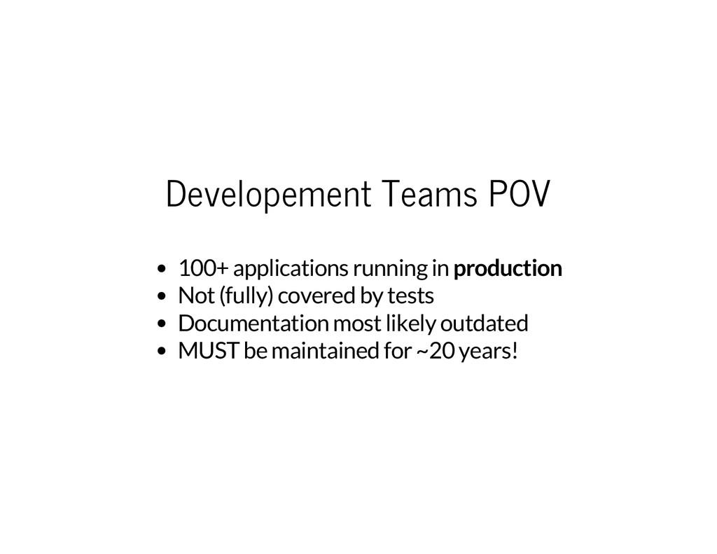 Developement Teams POV 100+ applications runnin...