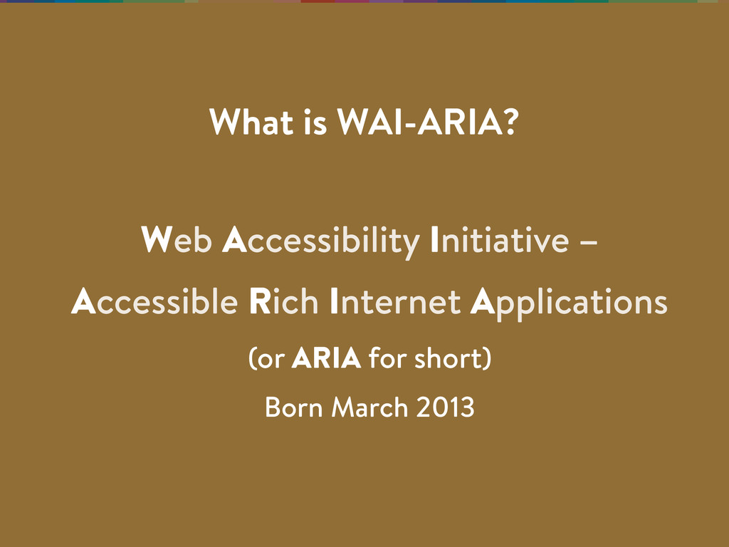 Web Accessibility Initiative – Accessible Rich ...