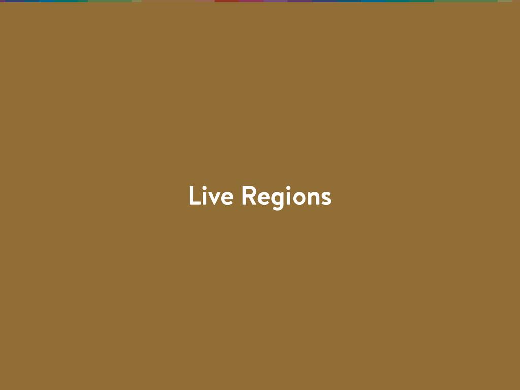 Live Regions