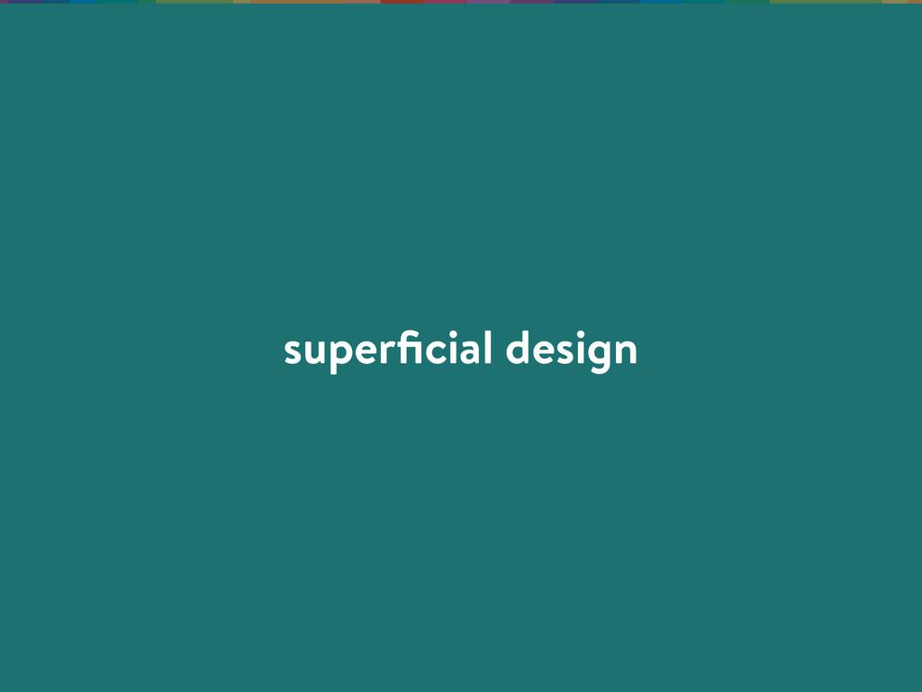 superficial design