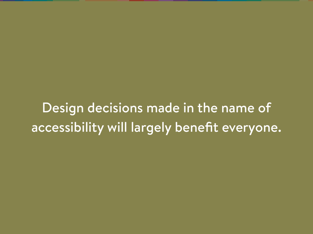 Design decisions made in the name of accessibil...