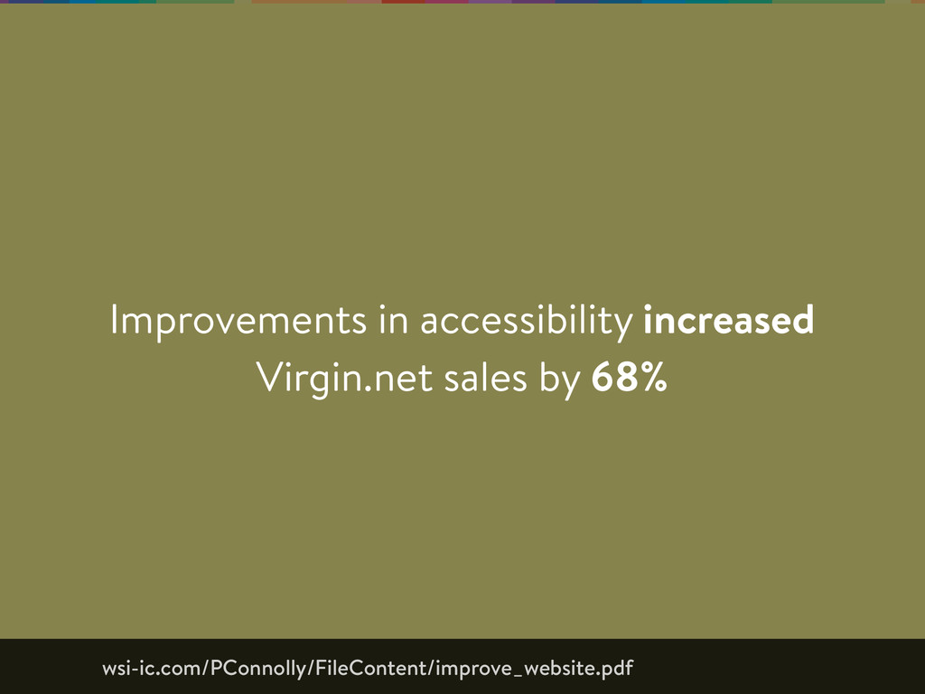 Improvements in accessibility increased Virgin....