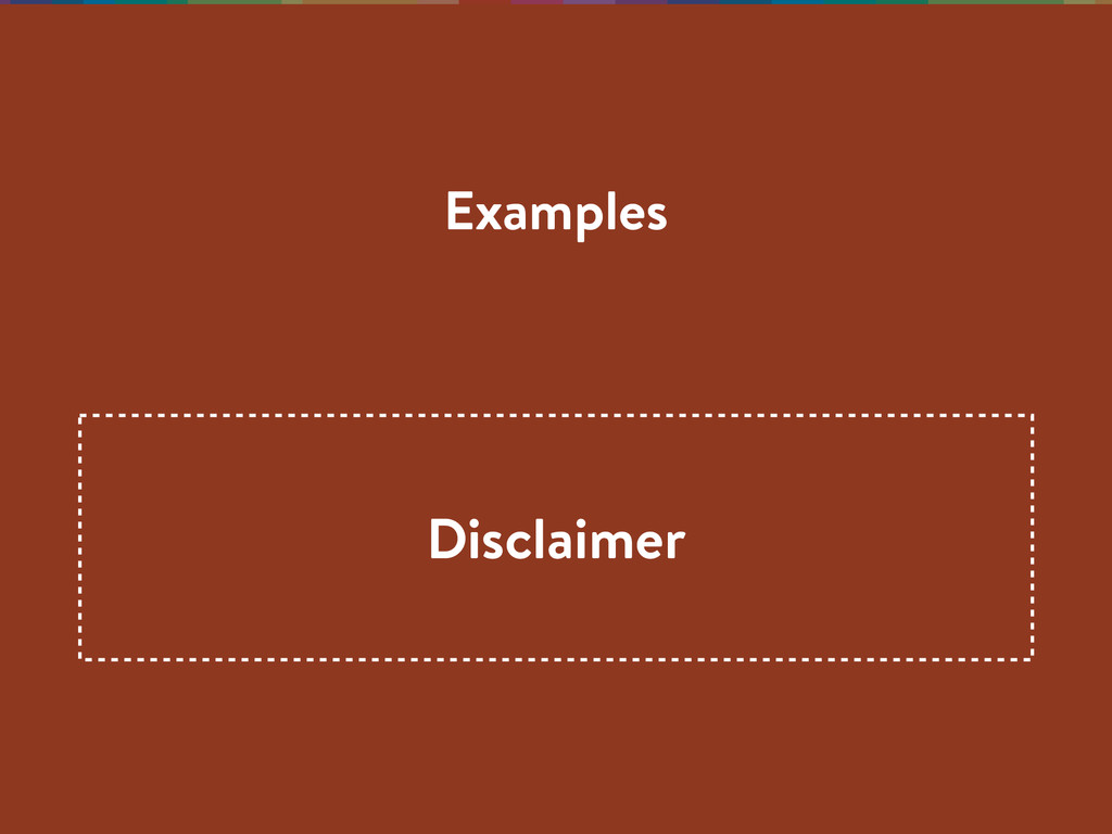 Examples Disclaimer
