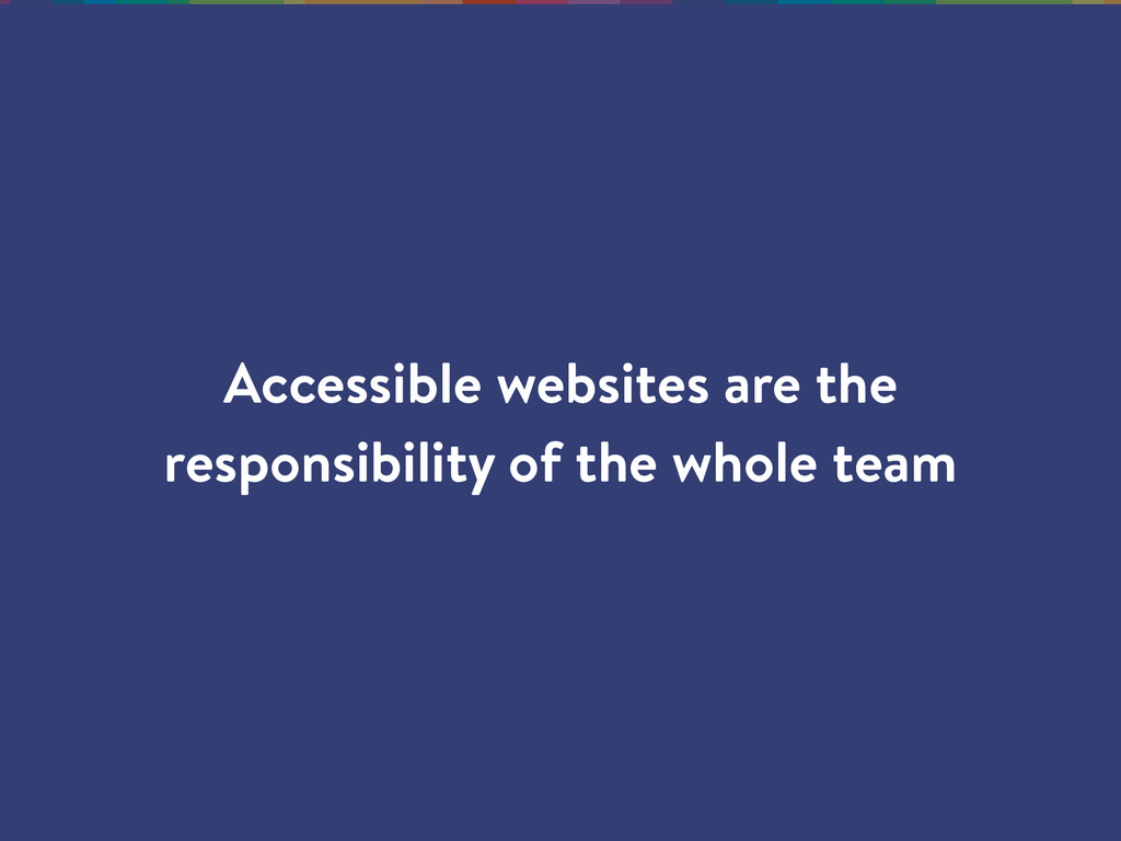 Accessible websites are the responsibility of t...