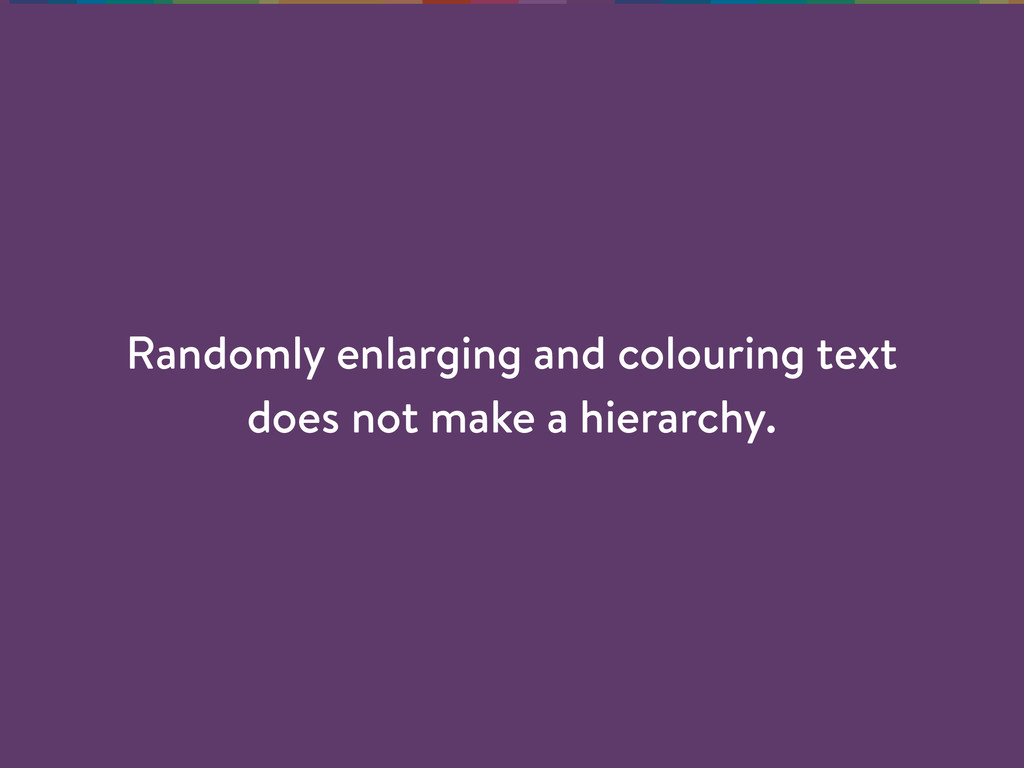 Randomly enlarging and colouring text does not ...