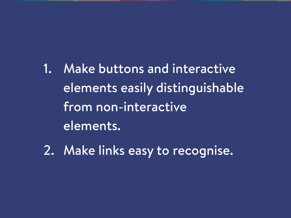 1. Make buttons and interactive elements easily...