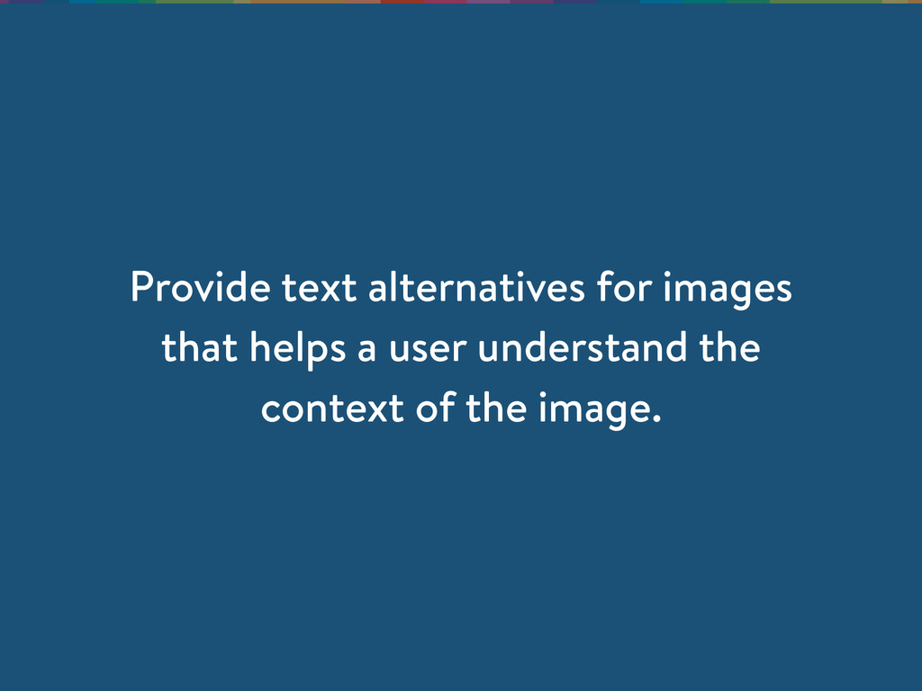 Provide text alternatives for images that helps...