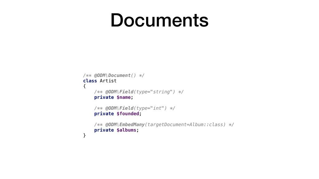 Documents /** @ODM\Document() */ class Artist {...