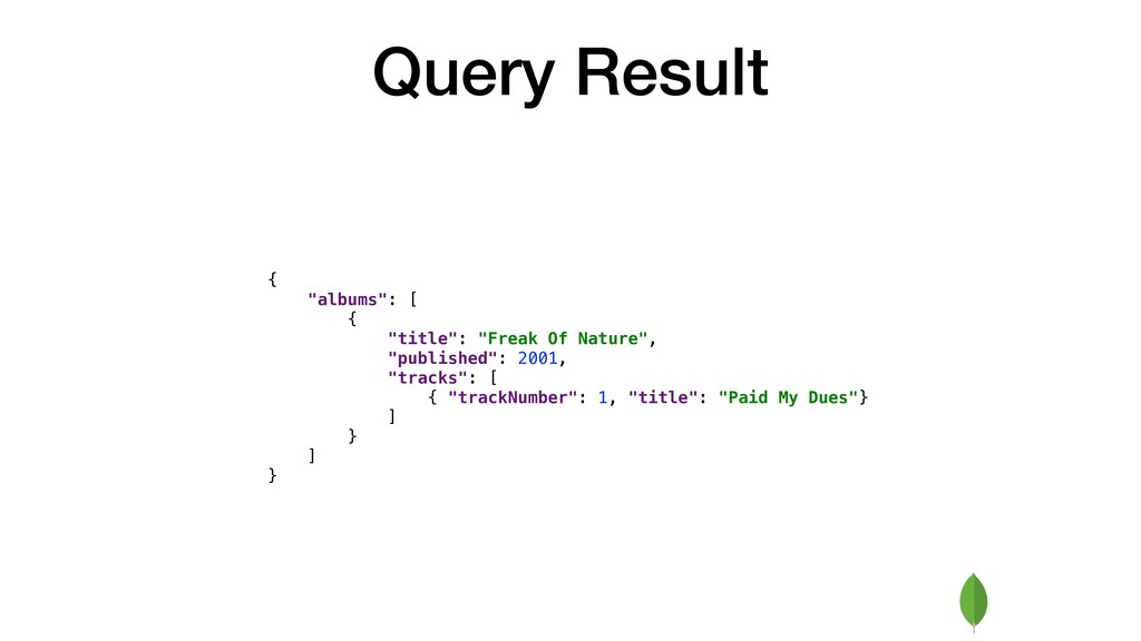 """Query Result { """"albums"""": [ { """"title"""": """"Freak Of..."""