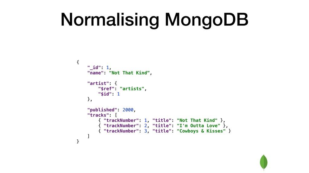 "Normalising MongoDB { ""_id"": 1, ""name"": ""Not Th..."