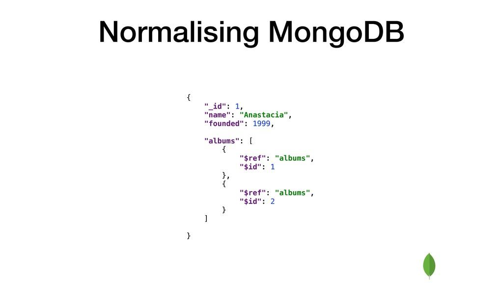 "Normalising MongoDB { ""_id"": 1, ""name"": ""Anasta..."