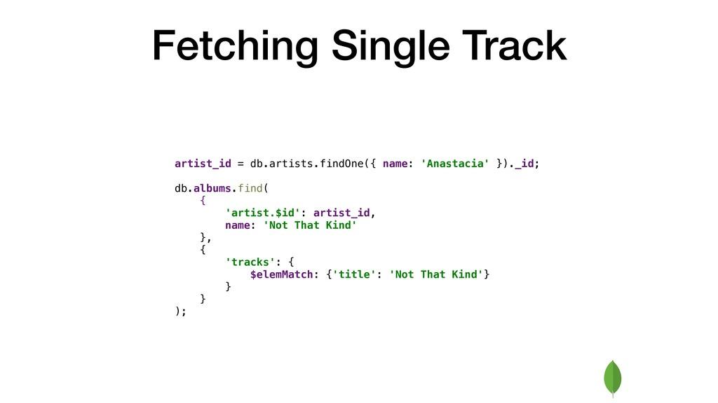 Fetching Single Track artist_id = db.artists.fi...