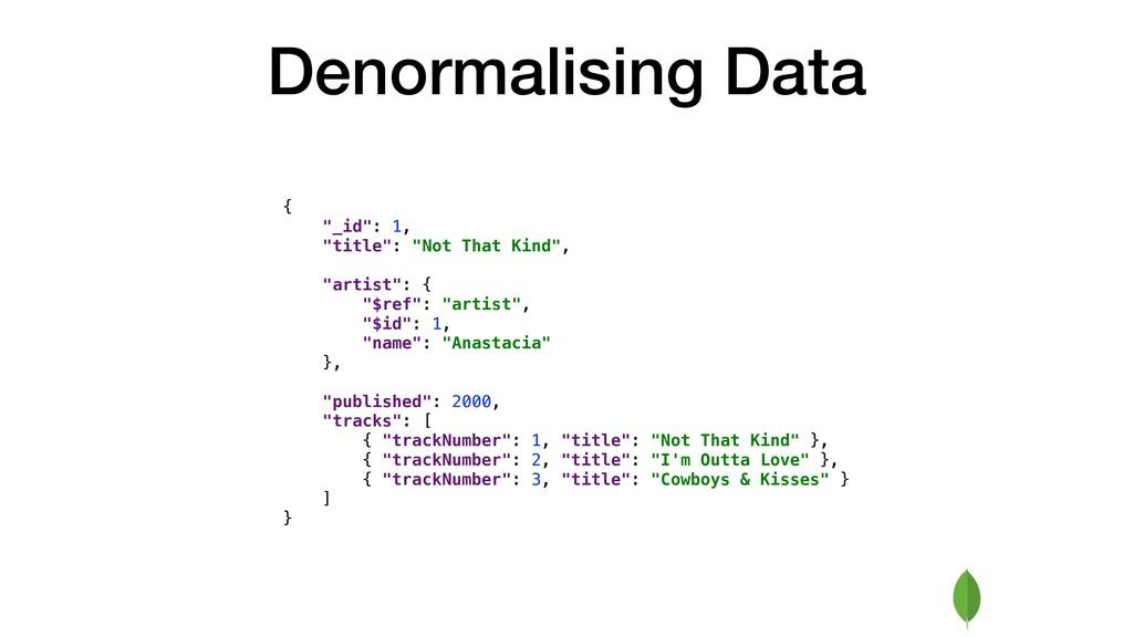 "Denormalising Data { ""_id"": 1, ""title"": ""Not Th..."