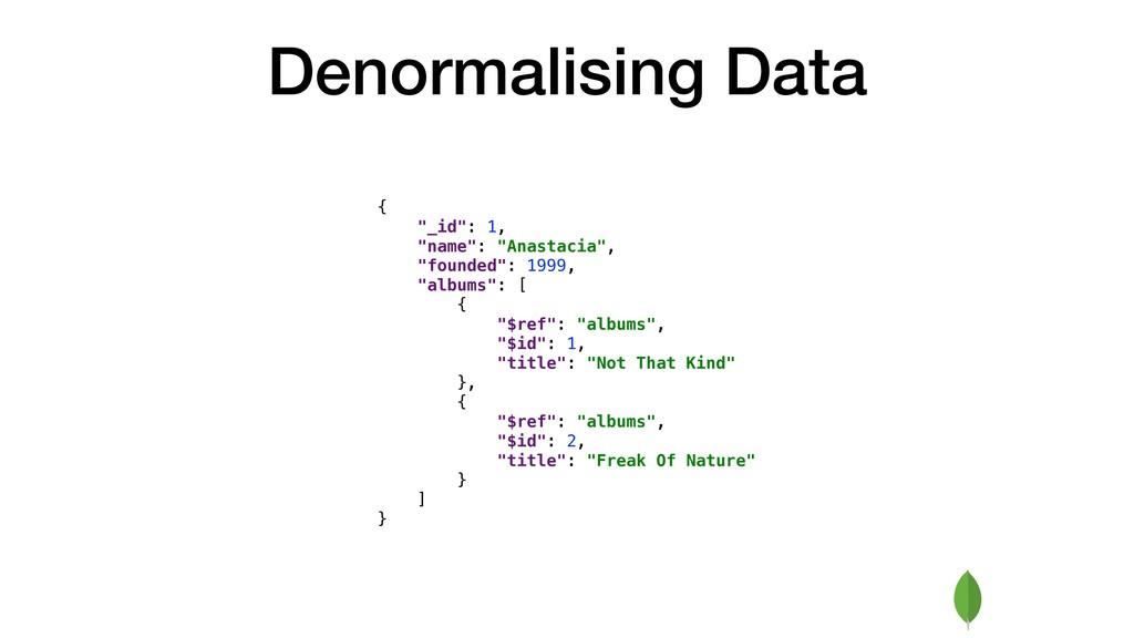 "Denormalising Data { ""_id"": 1, ""name"": ""Anastac..."