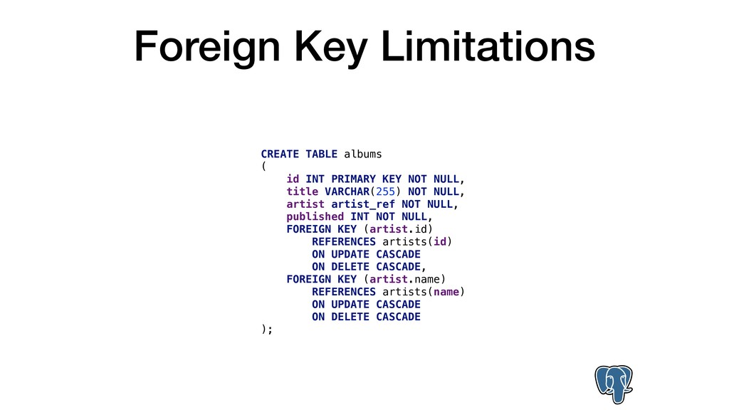 Foreign Key Limitations CREATE TABLE albums ( i...