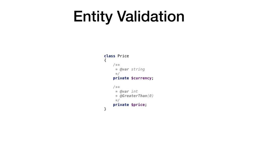 Entity Validation class Price { /** * @var stri...