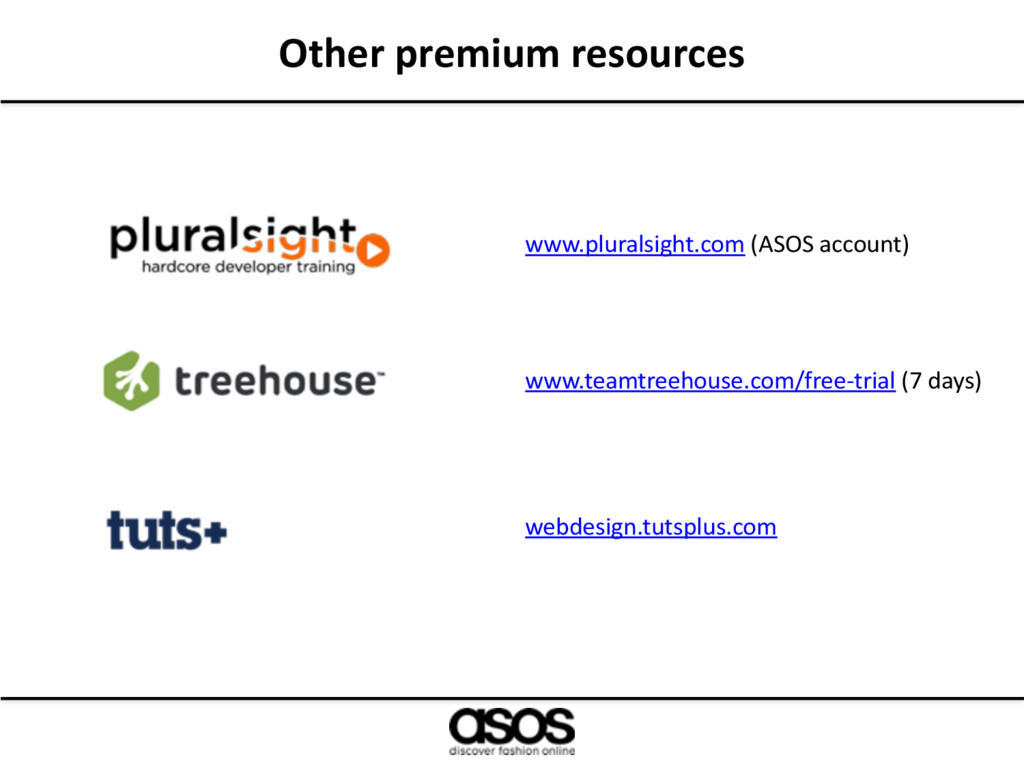 Other premium resources www.teamtreehouse.com/f...