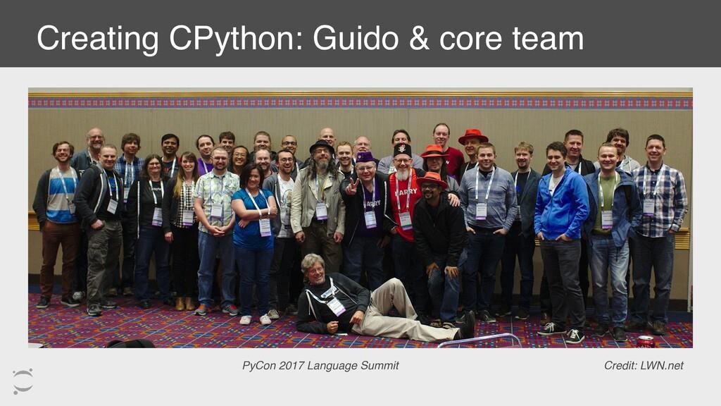 Creating CPython: Guido & core team Credit: LWN...
