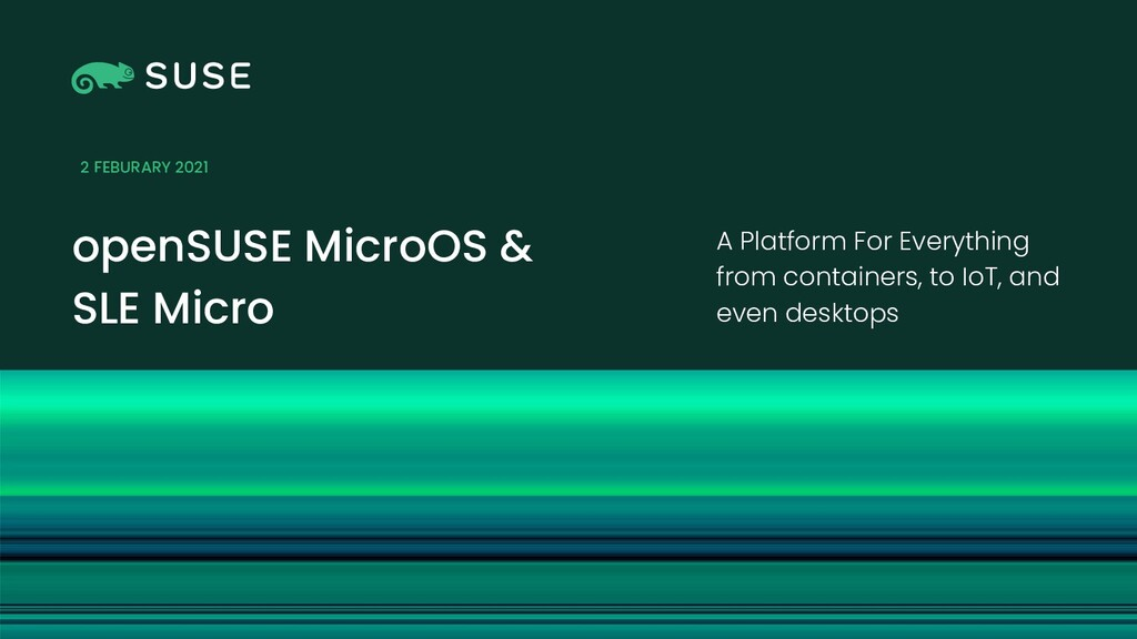 Picture openSUSE MicroOS & SLE Micro A Platform...