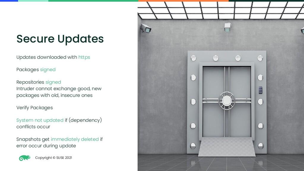 Copyright © SUSE 2021 34 Secure Updates Updates...