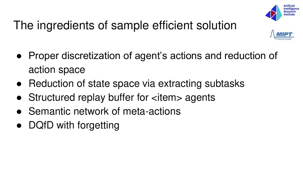 The ingredients of sample efficient solution ● ...