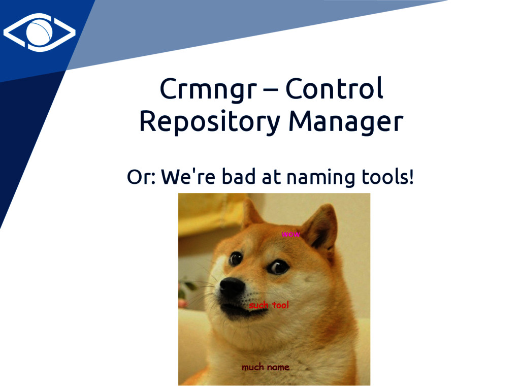 Crmngr – Control Repository Manager Or: We're b...