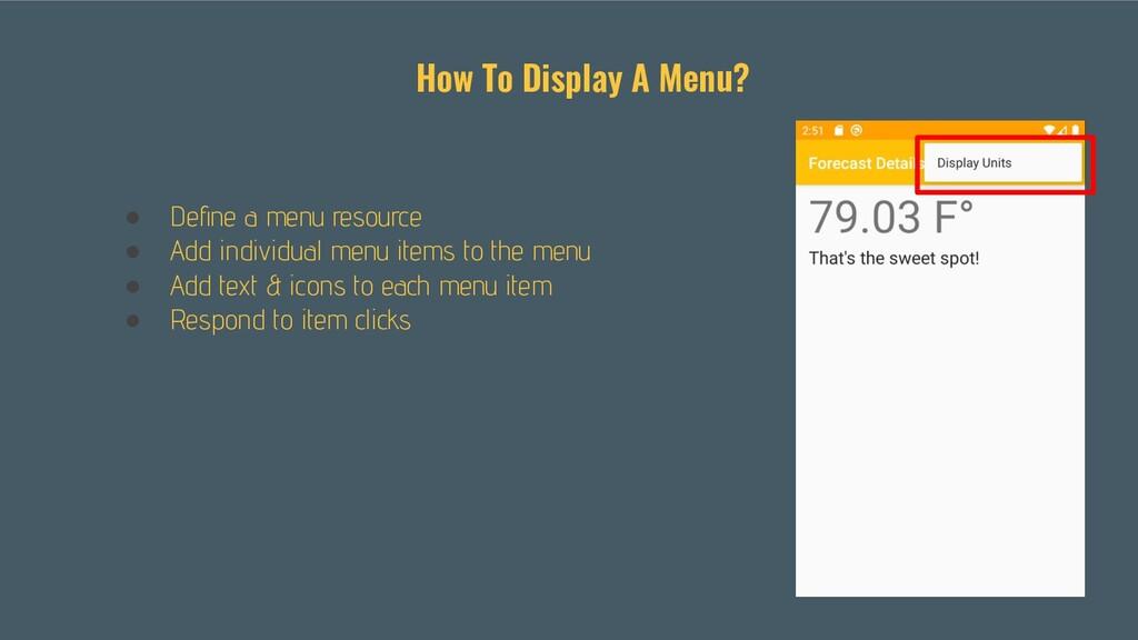 ● Define a menu resource ● Add individual menu i...