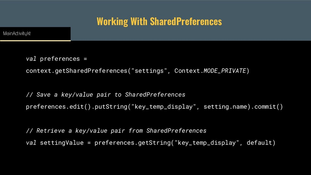 Working With SharedPreferences val preferences ...