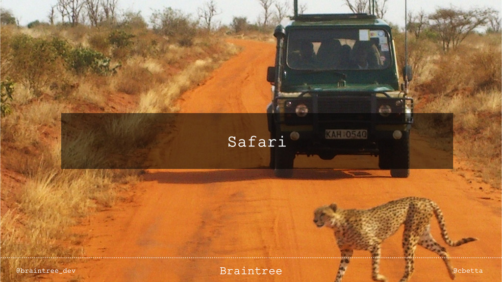 Safari @braintree_dev @cbetta Braintree
