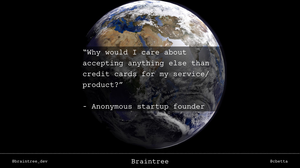 "@braintree_dev @cbetta Braintree ""Why would I c..."