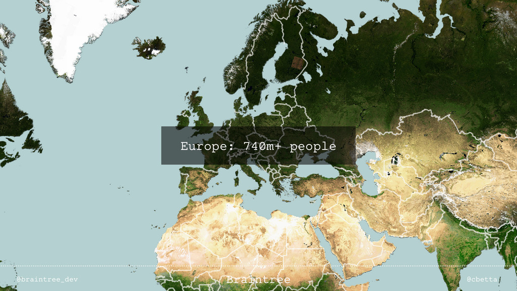 Europe: 740m+ people @braintree_dev @cbetta Bra...