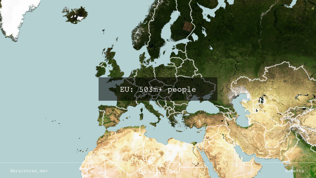 EU: 503m+ people @braintree_dev @cbetta Braintr...
