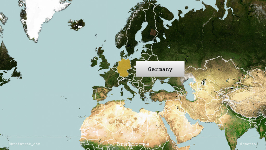 Germany @braintree_dev @cbetta Braintree