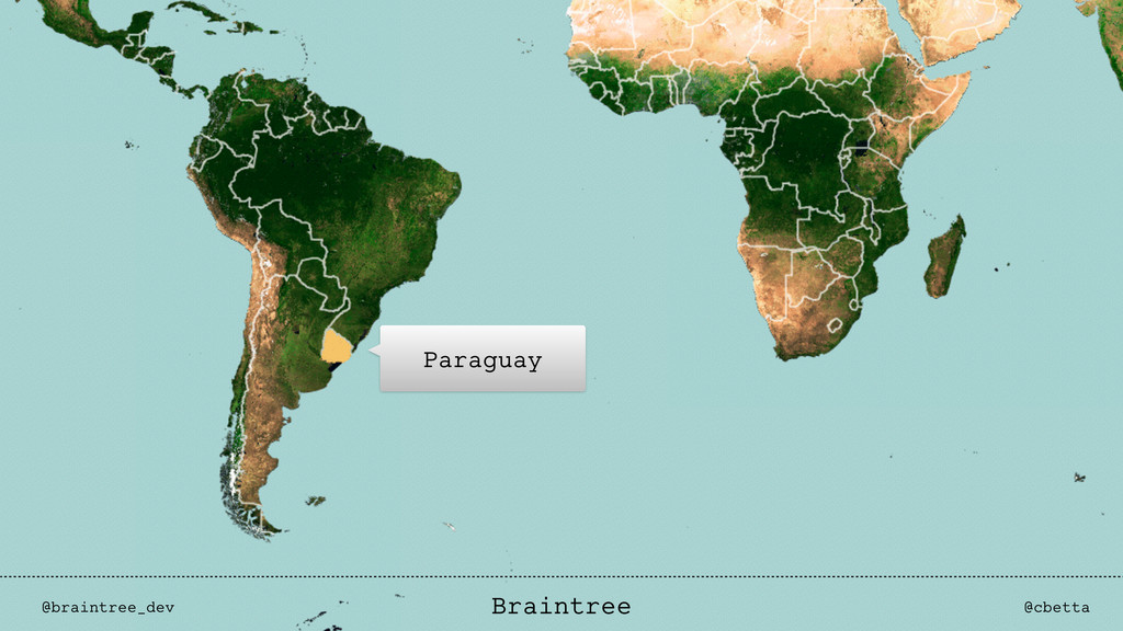 Paraguay @braintree_dev @cbetta Braintree