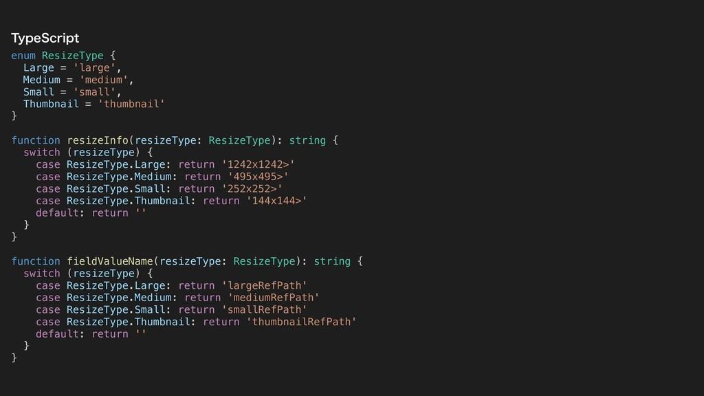 enum ResizeType { Large = 'large', Medium = 'me...