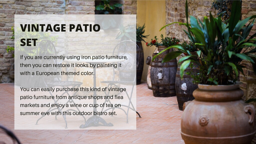 If you are currently using iron patio furniture...