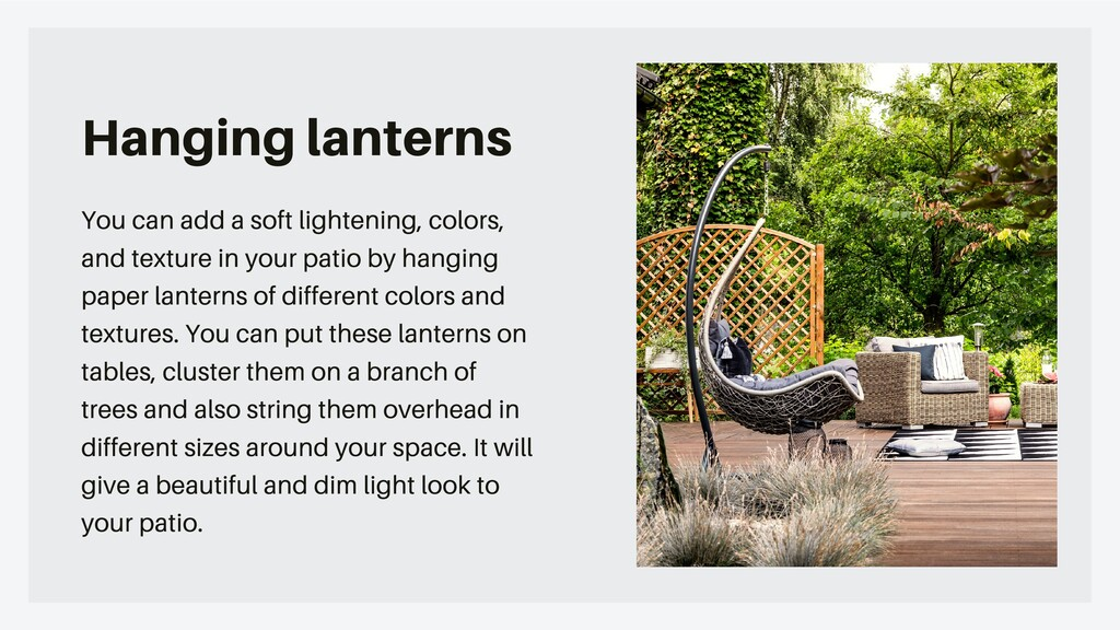 Hanging lanterns You can add a soft lightening,...