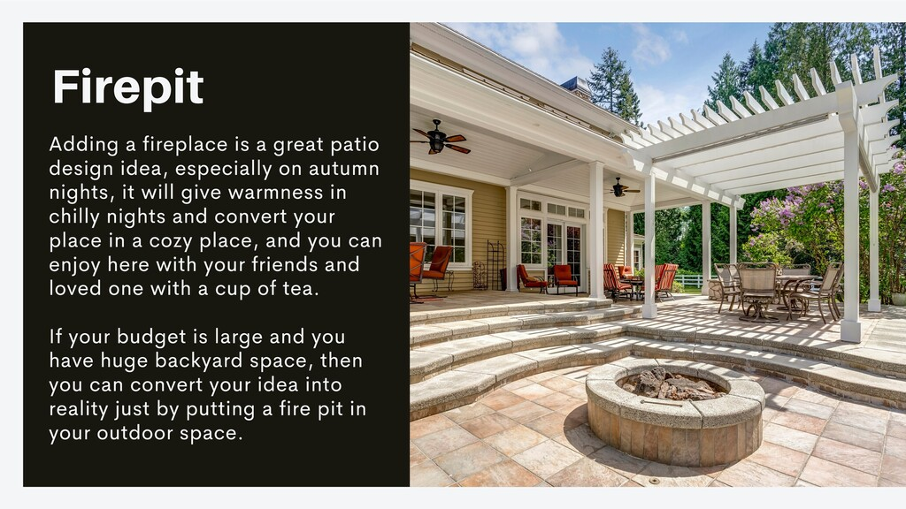 Firepit Adding a fireplace is a great patio des...