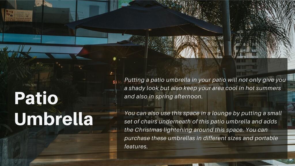 Patio Umbrella Putting a patio umbrella in your...