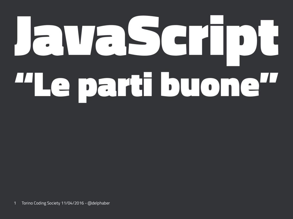 """JavaScript """"Le parti buone"""" 1 Torino Coding Soc..."""