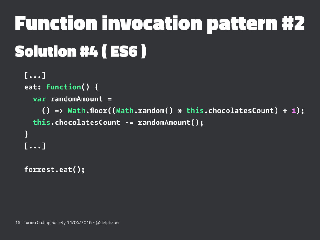 Function invocation pattern #2 Solution #4 ( ES...