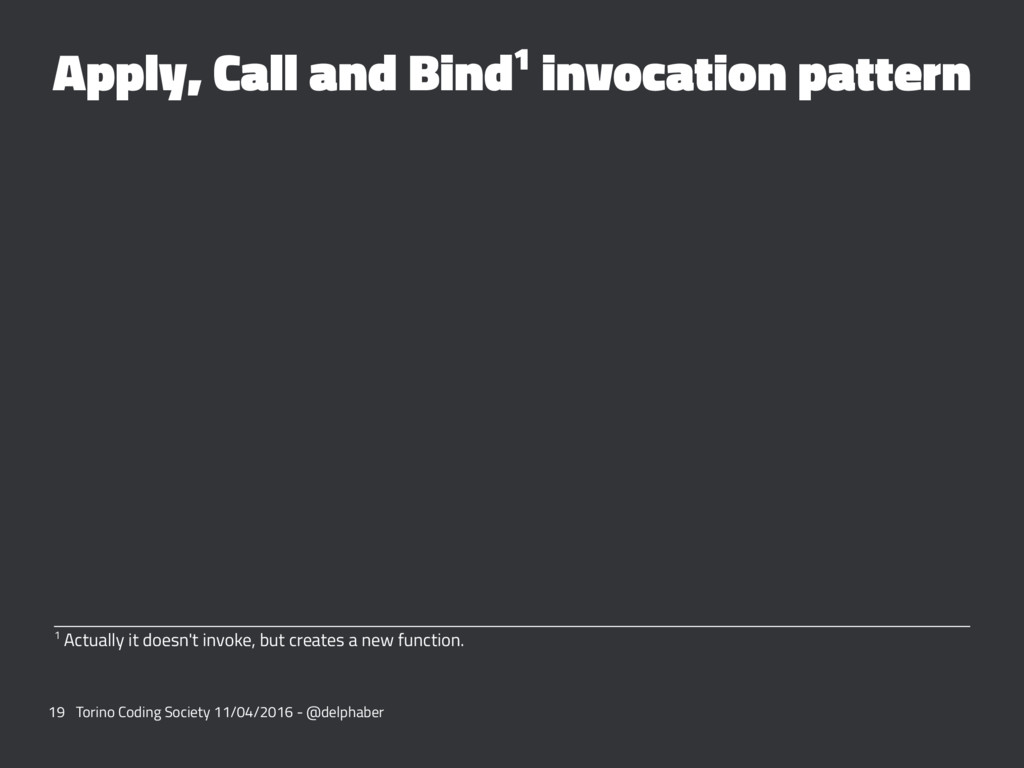 Apply, Call and Bind1 invocation pattern 1 Actu...