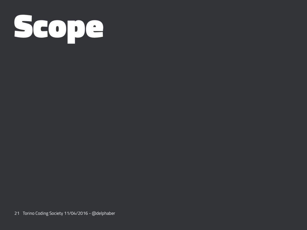 Scope 21 Torino Coding Society 11/04/2016 - @de...