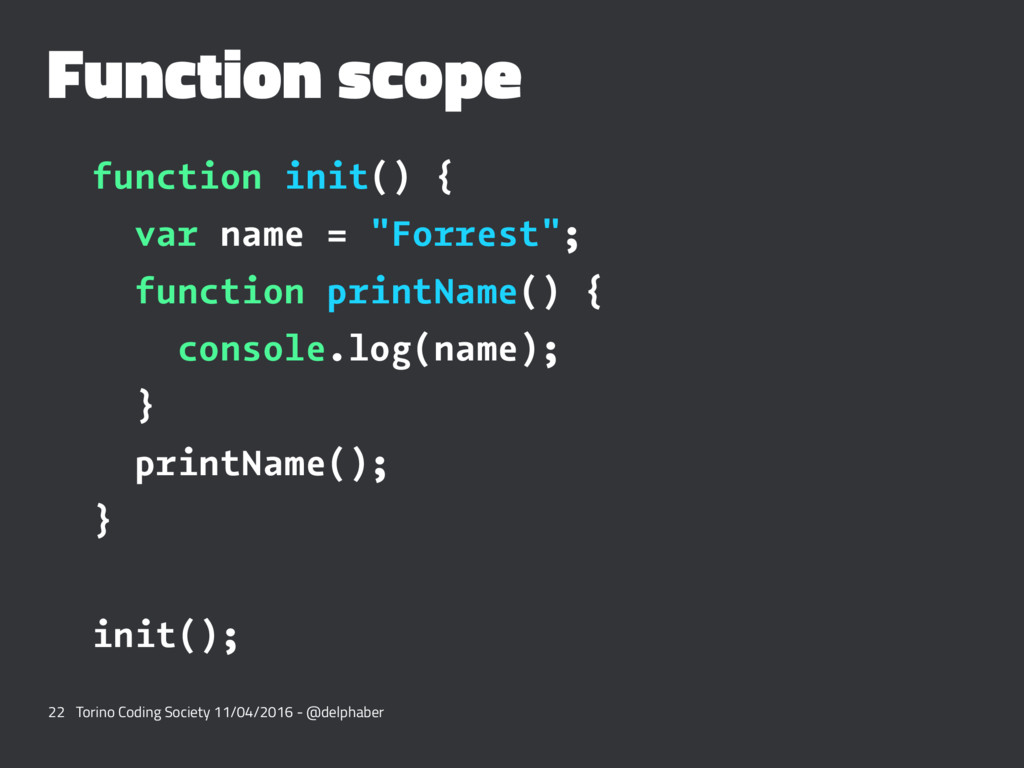 """Function scope function init() { var name = """"Fo..."""