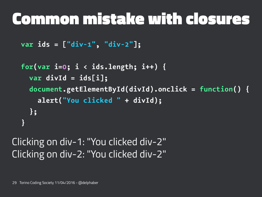 """Common mistake with closures var ids = [""""div-1""""..."""